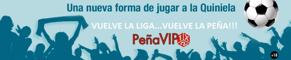 VUELVE LA LIGA PEÑA VIP1X2